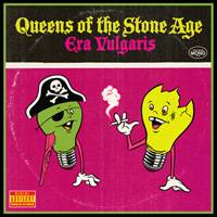 Queens Of The Stone Age : Era Vulgaris